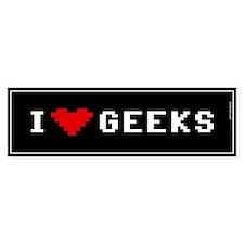 I Love Geeks Bumper Bumper Sticker