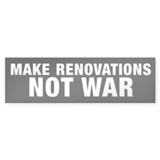 Make Renovations not War