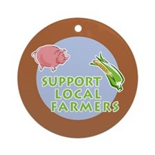 Support Local Farmers Ornament (Round)