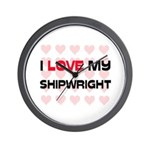 I Love My Shipwright Wall Clock