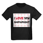 I Love My Shipwright Kids Dark T-Shirt