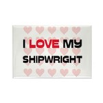 I Love My Shipwright Rectangle Magnet (10 pack)