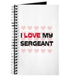 I Love My Sergeant Journal