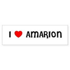 I LOVE AMARION Bumper Bumper Sticker