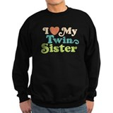 I Love My Twin Sister Sweatshirt