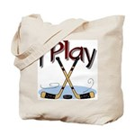 I Play Hockey Tote Bag