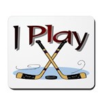 I Play Hockey Mousepad
