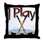 I Play Hockey Throw Pillow