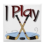I Play Hockey Tile Coaster