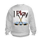 I Play Hockey Kids Sweatshirt