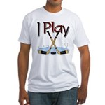 I Play Hockey Fitted T-Shirt