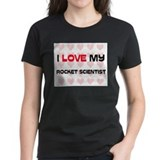I Love My Rocket Scientist Tee