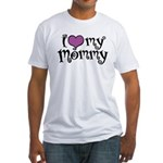 I Love My Mommy Fitted T-Shirt