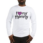 I Love My Mommy Long Sleeve T-Shirt