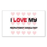I Love My Recruitment Consultant Decal