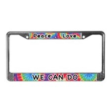 Peace Love We Can Do License Plate Frame