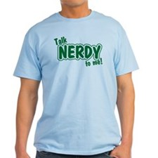 Talk Nerdy To Me - T-Shirt