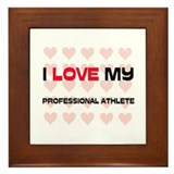 I Love My Professional Athlete Framed Tile
