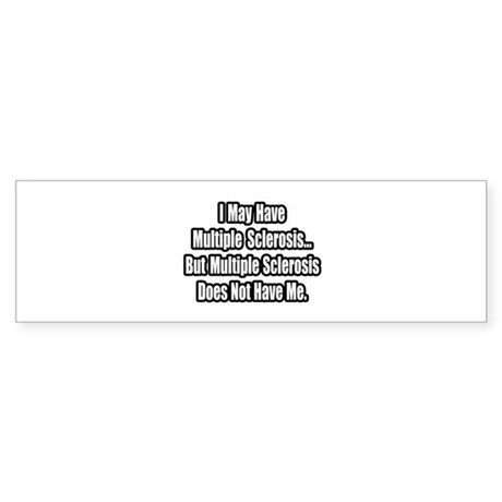 """Multiple Sclerosis Quote"" Bumper Sticker"