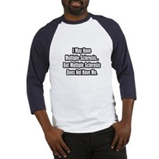 """Multiple Sclerosis Quote"" Baseball Jersey"