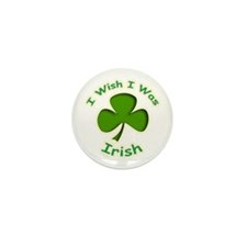 I Wish I Was Irish Mini Button (10 pack)
