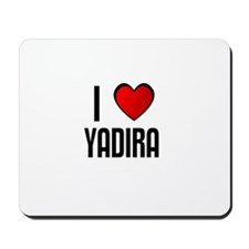 I LOVE YADIRA Mousepad