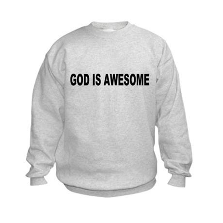 God Is Awesome Kids Sweatshirt