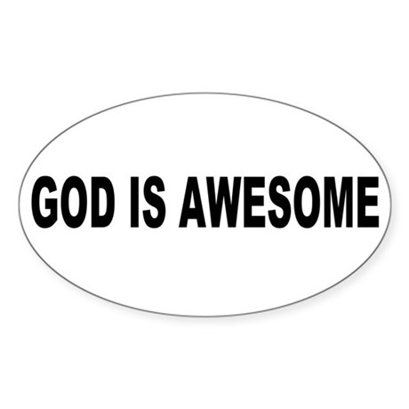 God Is Awesome Oval Sticker