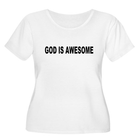 God Is Awesome Womens Plus Size Scoop Neck T-Shir