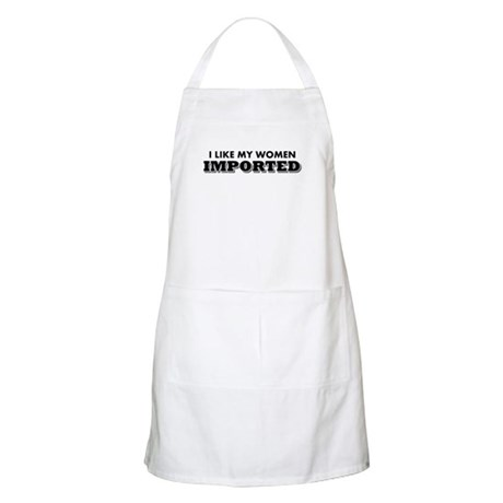 I Like My Women Imported BBQ Apron