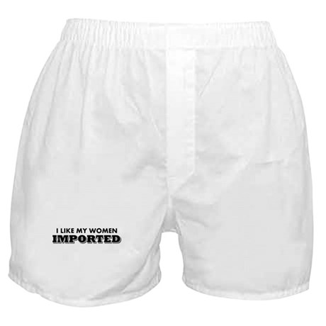 I Like My Women Imported Boxer Shorts