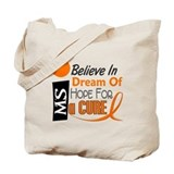 BELIEVE DREAM HOPE MS Tote Bag
