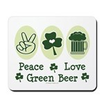 Peace Love Green Beer Mousepad