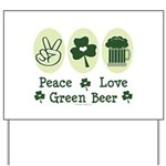 Peace Love Green Beer Yard Sign