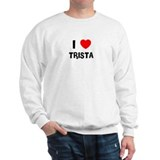 I LOVE TRISTA Sweatshirt