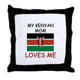 My Kenyan Mom Loves Me Throw Pillow