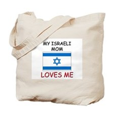 My Israeli Mom Loves Me Tote Bag