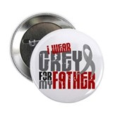 "I Wear Grey For My Father 6 2.25"" Button"