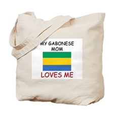 My Gabonese Mom Loves Me Tote Bag