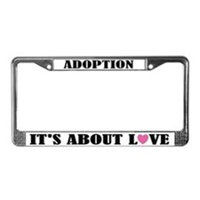 Love Adoption License Plate Frame
