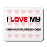 I Love My Operational Researcher Mousepad