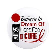 "BELIEVE DREAM HOPE HIV & AIDS 3.5"" Button (100 pac"