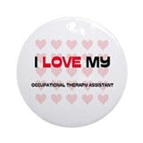 I Love My Occupational Therapy Assistant Ornament