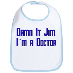 Damn It Jim, I'm a Doctor Bib