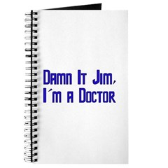 Damn It Jim, I'm a Doctor Journal