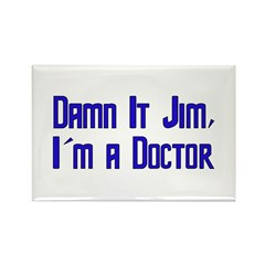 Damn It Jim, I'm a Doctor Rectangle Magnet (10 pac