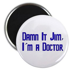 Damn It Jim, I'm a Doctor Magnet