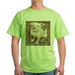 Have A Heart! Adopt A Dog! Green T-Shirt