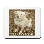 Have A Heart! Adopt A Dog! Mousepad