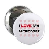 "I Love My Nutritionist 2.25"" Button"